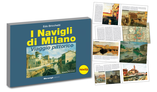 Edo Bricchetti, I Navigli di Milano Viaggio pittorico