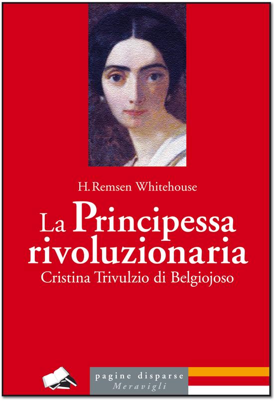 La Principessa rivoluzionaria Cristina Trivulzio di Belgiojoso
